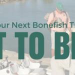 what to bring bonefishing